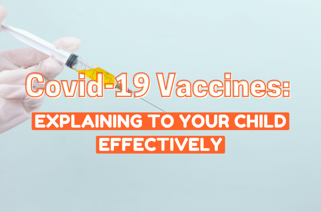 Covid-19 Vaccines: How To Your Child Effectively