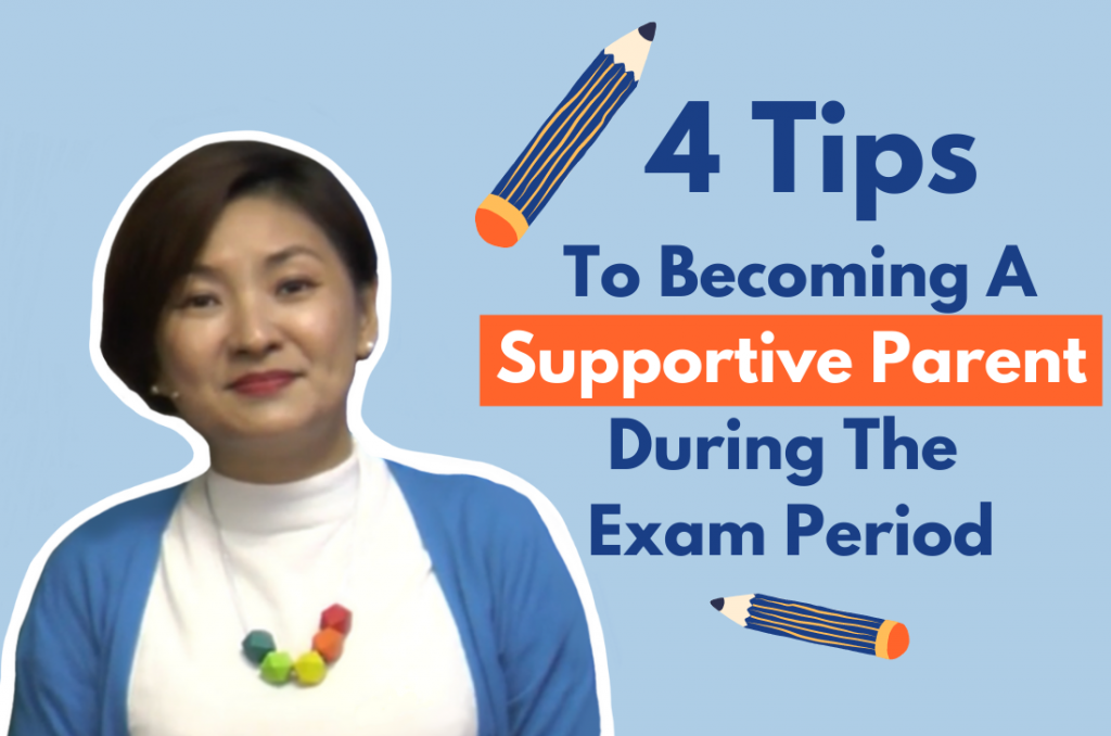 4 Tips To Becoming A Supportive Parent During The Exam Period From Teacher Monica
